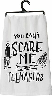 """Primitives by Kathy Kitchen Dish Towel """" You Can't Scare Me I Have Teenagers """""""