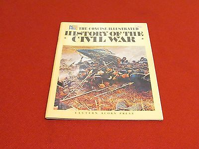 The Concise Illustrated History of the Civil War - Civil War Times - Special Ed
