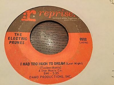 The Electric Prunes~ I Had Too Much To Dream ~ Reprise 0532 ~ Psych  45 ~ Vg+