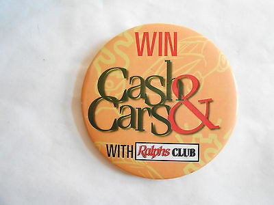 Cool Vintage Ralphs Grocery Store Club Win Cash & Cars Advertising Pinback