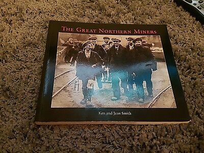 The Great Northern Miners by Jean and  Ken Smith (Paperback, 2008) memorabilia