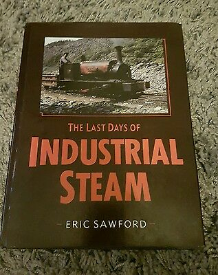 The Last Days of Industrial Steam by E. H. Sawford (Hardback, 1991)