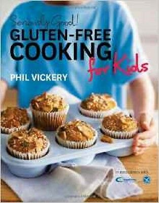 Seriously Good! Gluten-free Cooking for Kids: In Association with Coeliac UK (Se