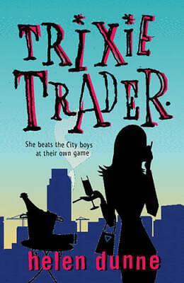 Trixie Trader, 0752838075, Helen Dunne, New Book