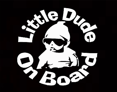 Little Dude On Board Baby Child Window Bumper Car Sign Window Sticker