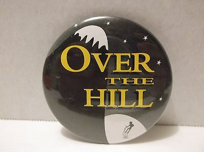 Vintage Over The Hill Pinback Button Birthday Old Age Black White 1994