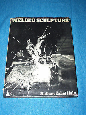 """Art Welding Book """"Welded Sculpture"""" by Nathan Hale  Hardback 1973  FREE SHIPPING"""