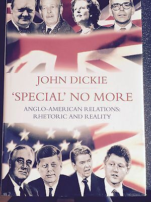 'SPECIAL' NO MORE - ANGLO-AMERICAN RELATIONS: RHETORIC & REALITY - Hardback