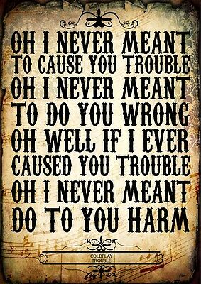 Coldplay Trouble Indie Pop Poster Music Love Lyrics A4 Quote Word Wall Art Print