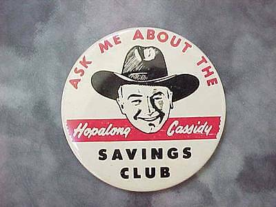 "Vintage 1950's Hopalong Cassidy Savings Club 3"" Pinback Button Ex+ Condition"