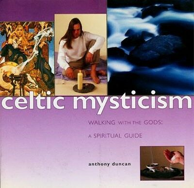 Celtic Mysticism Paganism History Myth Festivals Legends Warriors Druids Shamans