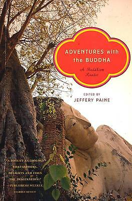 Adventures With The Buddha A Buddhism Reader Jeffrey Paine