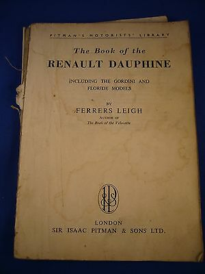 The Book Of The Renault Dauphine, includes Gordini and Floride