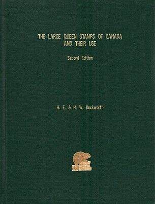 THE LARGE QUEEN STAMPS OF CANADA - 2nd Edition - by H.E. - H.W. Duckworth (Book)