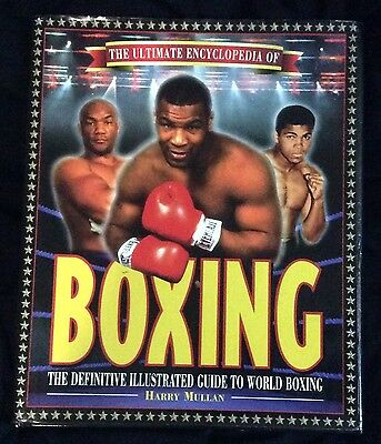 THE ULTIMATE ENCYCLOPEDIA OF BOXING - Harry Mullan, Mike Tyson, Ali, Foreman