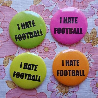 I HATE FOOTBALL badges buttons pins pinback slogan protest 1960s style