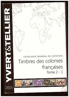 Catalogue Yvert Colonies  Francaises  2015 . Tome 2.