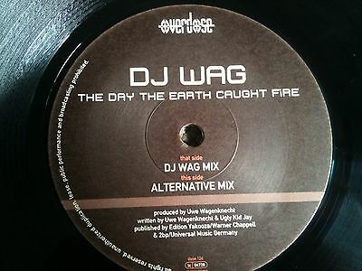 DJ Wag The Day The Earth Caught Fire Alternative mix remix trance vinyl record