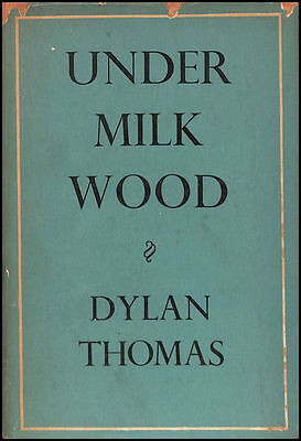 Under Milk Wood: A Play In Two Acts by Dylan Thomas; Daniel Jones [Introduction]