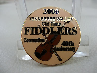 Old Time Fiddler's 40Th Anniversary Convention 2006 Tennessee Valley Pin..