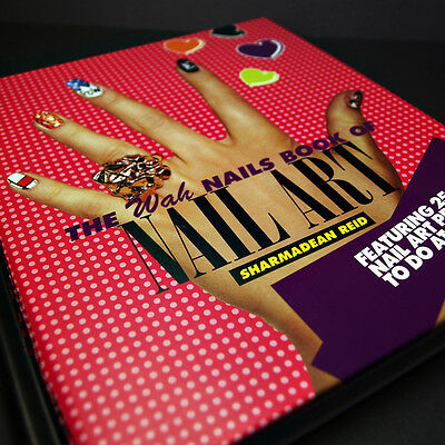 The WAH Nails Book of Nail Art by Sharmadean Reid Hardcover Book (English)