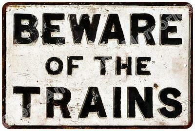 Beware of The Trains Vintage Look Reproduction Metal Sign 8x12 8123213