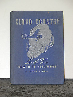 Cloud Country, Book Two; From Hawaii To Hollywood, Jimmie Mattern, 1936 Pure Oil