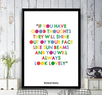 Roald Dahl Quote - Good Thoughts, Look Lovely - Poster Print, Wall Art, Children