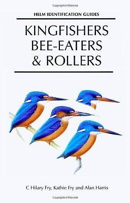 Kingfishers, Bee-eaters and Rollers: A Handbook (Helm Identification Guides), Fr