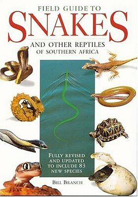USED (GD) Field Guide to the Snakes and Other Reptiles of Southern Africa by Bil