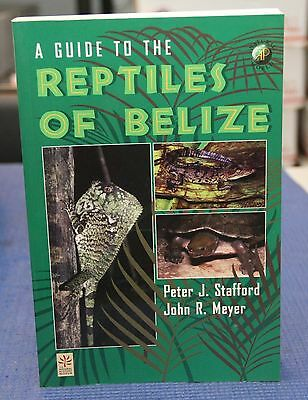 A Guide to the Reptiles of Belize by Peter J. Stafford and John R. Meyer 1999