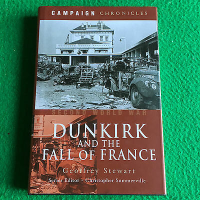 Dunkirk and the Fall of France by Geoffrey Stewart: New Military Hardback