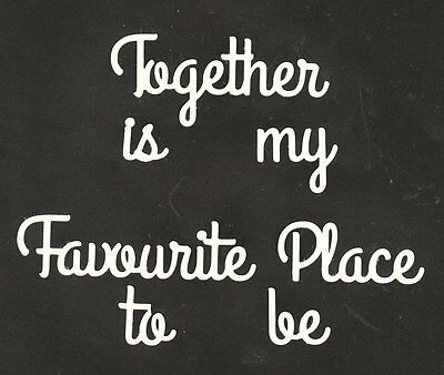 Scrapbooking Words and Designs - Together is my Favourite Place to be - vanilla