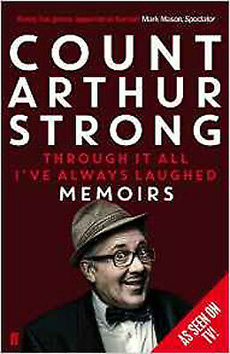 Through it All I've Always Laughed: Memoirs of Count Arthur Strong, New, Strong,