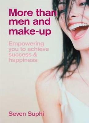 More Than Men and Make-Up: Empowering You to Achieve Success and Happiness By S