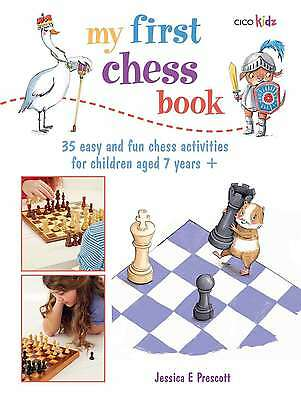 My First Chess Book: 35 easy and fun chess-based activities for children aged 7