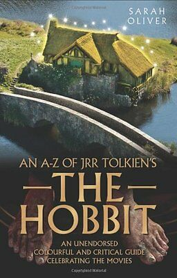 An A-Z of JRR Tolkien's The Hobbit, Sarah Oliver, New Book