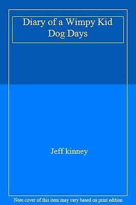 Diary of a Wimpy Kid Dog Days By Jeff kinney