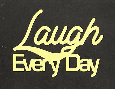 Scrapbooking words- Laugh EveryDay - canary