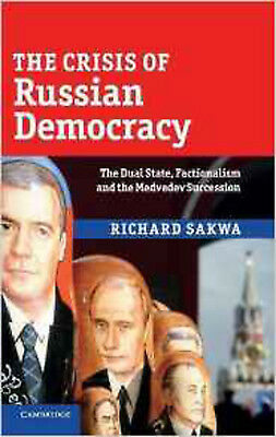 The Crisis of Russian Democracy: The Dual State, Factionalism and the Medvedev S