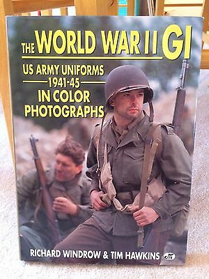 """""""the Ww2 Gi U.s. Army Uniforms 1941-45 In Color Photos"""" By Windrow & Hawkins"""