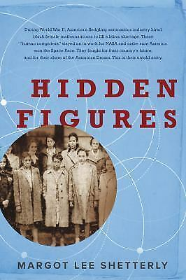 Hidden Figures: The American Dream and the Untold... by Margot Lee Shetterly
