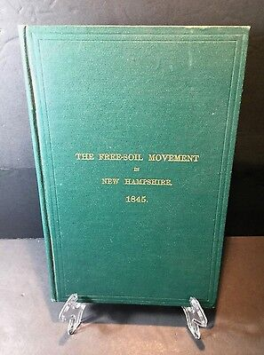 Rare The Free Soil Movement in New Hampshire Book 1845 by John L. Hayes 1885