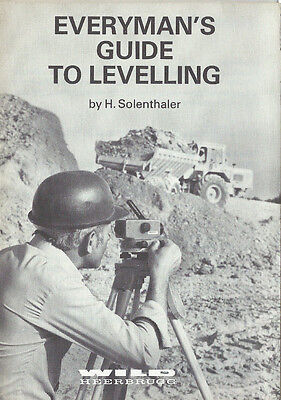 New WILD Heerbrugg: Everyman's Guide to Levelling Instruction Manual