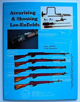 Accurizing & Shooting Lee-Enfields by Ian Skennerton and Brian Labudda