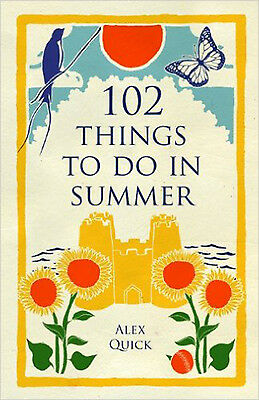 102 Things to Do in Summer, New, Alex Quick Book