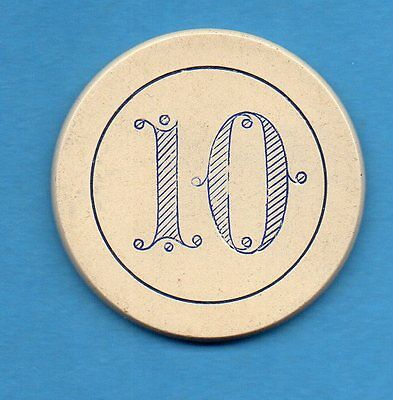 ANTIQUE c1900   $10 CLAY POKER/CASINO CHIP   Incised/Engraved 10 on WHITE CHIP