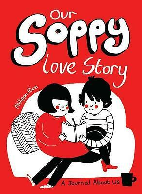 Phillipa Rice , Our Soppy Love Story ,  9781449480417