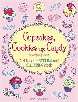 Cupcakes, Cookies and Candy: A Delicious Doodling and Colouring Book (Doodles),