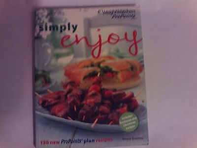 Weight Watchers Simply Enjoy Recipe Cook Book. Pro Points Cookbook/ Cookery